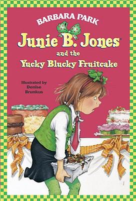 """Junie B. Jones and the Yucky Blucky Fruitcake (Junie B. Jones, No. 5)"", ""Park, Barbara"""
