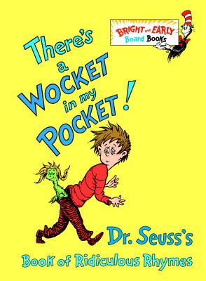 Image for There's a Wocket in My Pocket! (Dr. Seuss's Book of Ridiculous Rhymes)