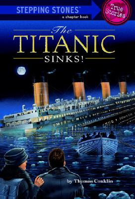 Titanic Sinks! (Stepping Stone,  paper), Conklin, Thomas