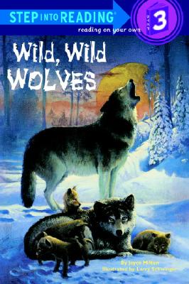 Image for Wild, Wild Wolves (Step-Into-Reading, Step 3)