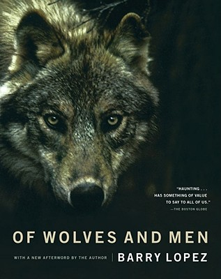 """Of Wolves and Men, """"Lopez, Barry Holstun"""""""
