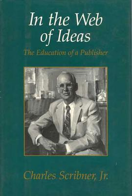 Image for IN THE WEB OF IDEAS : THE EDUCATION OF A