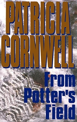 From Potter's Field, Cornwell, Patricia