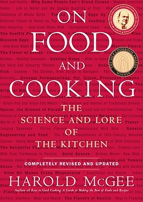 On Food and Cooking: The Science and Lore of the Kitchen, McGee, Harold