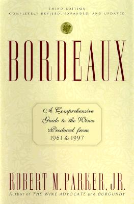 Image for Bordeaux: A Comprehensive Guide To The Wines Produced From 1961-1997