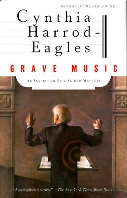 Grave Music: An Inspector Bill Slider Mystery, Harrod-Eagles, Cynthia