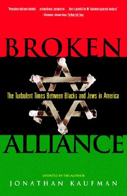Image for Broken Alliance: The Turbulent Times Between Blacks and Jews in America