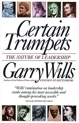 Image for Certain Trumpets: The Nature of Leadership