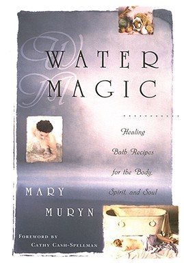 "Image for ""Water Magic: Healing Bath Recipes for the Body, Spirit, and Soul"""