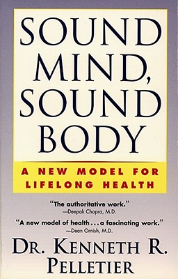 Image for SOUND MIND, SOUND BODY A NEW MODEL FOR LIFELONG HEALTH
