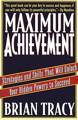 Image for Maximum Achievement: Strategies and Skills That Will Unlock Your Hidden Powers to Succeed