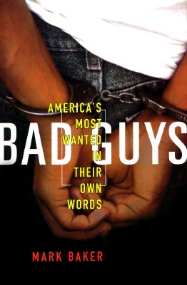 Image for BAD GUYS: America's Most Wanted in Their Own Words