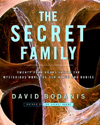 Image for The Secret Family: Twenty-Four Hours Inside the Mysterious World of Our Minds and Bodies