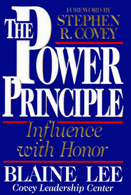 Image for The Power Principle: INFLUENCE WITH HONOR
