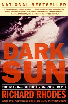 Dark Sun: The Making Of The Hydrogen Bomb, Richard Rhodes