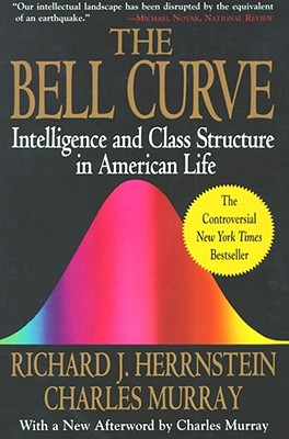 The Bell Curve: Intelligence and Class Structure in American Life (A Free Press Paperbacks Book), Herrnstein, Richard J.; Murray, Charles