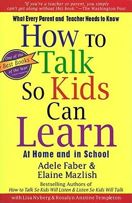 How To Talk So Kids Can Learn, Adele Faber, Elaine Mazlish