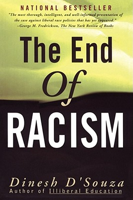 The End of Racism: Principles for a Multiracial Society, D'Souza, Dinesh