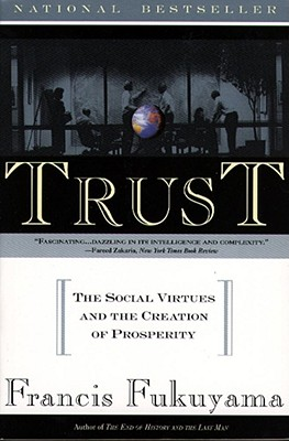 Trust: The Social Virtues and The Creation of Prosperity, Fukuyama, Francis