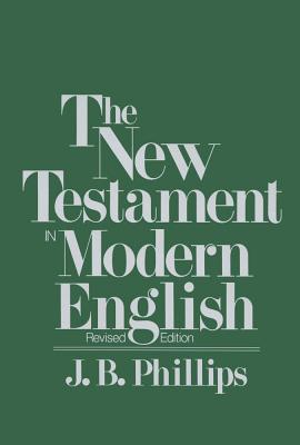 New Testament in Modern English, Phillips, J.B.