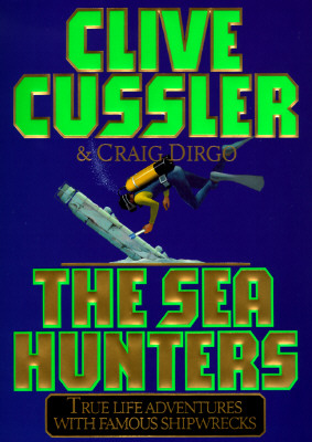 Image for The SEA HUNTERS: True Adventures with Famous Shipwrecks