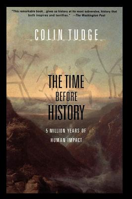 TIME BEFORE HISTORY : 5 MILLION YEARS OF, COLIN TUDGE