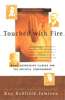 Image for Touched with Fire: Manic-Depressive Illness and the Artistic Temperament