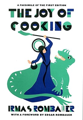 Joy of Cooking 1931 Facsimile Edition: A Facsimile of the First Edition 1931, Rombauer, Irma S.