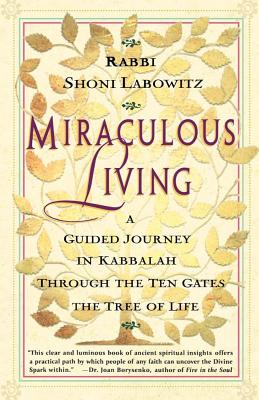 Image for Miraculous Living: A Guided Journey in Kabbalah Through the Ten Gates of the Tree of Life
