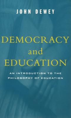 Democracy And Education, Dewey, John