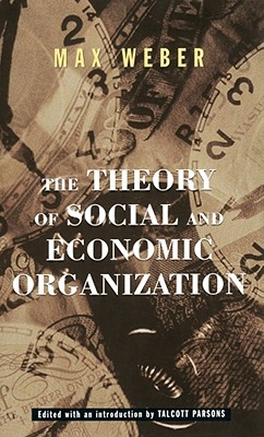 The Theory Of Social And Economic Organization, Weber, Max