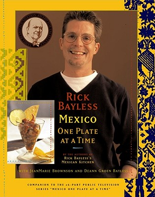 Image for Rick Bayless Mexico One Plate At A Time