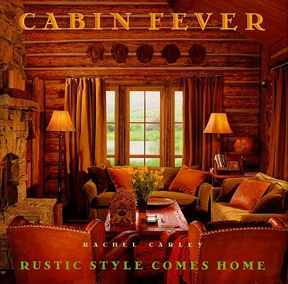 Image for Cabin Fever: Rustic Style comes Home
