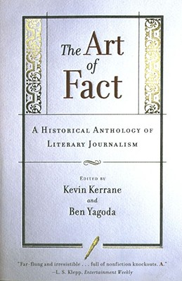 Image for ART OF FACT, THE A HISTORICAL ANTHOLOGY OF LITERARY JOURNALISM