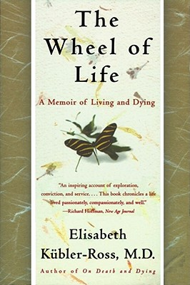 The wheel of life, Kubler-Ross, Elisabeth