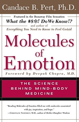Molecules Of Emotion: The Science Behind Mind-Body Medicine, Pert, Candace B.