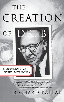 Image for The Creation of Doctor B: A Biography of Bruno Bettelheim