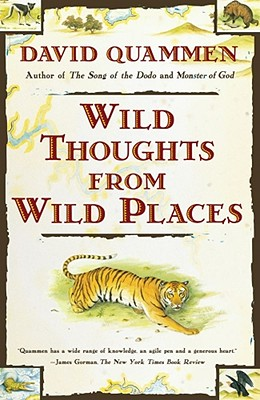 "Wild Thoughts from Wild Places, ""Quammen, David"""