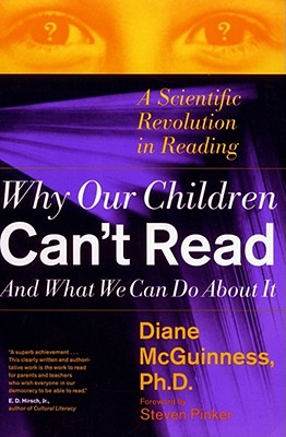 WHY OUR CHILDREN CAN'T READ AND WHAT WE CAN DO ABOUT IT A SCIENTIFIC REVOLUTION IN READING, MCGUINNESS, DIANE