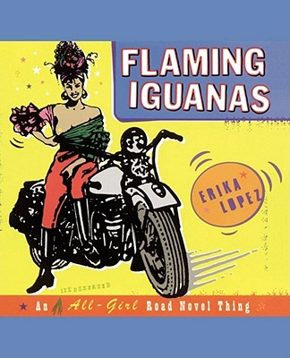 Image for Flaming Iguanas: An Illustrated All-Girl Road Novel Thing