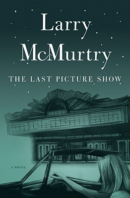 "The LAST PICTURE SHOW : A Novel, ""McMurtry, Larry"""