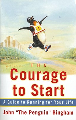 Image for The Courage To Start: A Guide To Running for Your Life