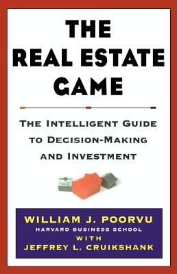 Image for The Real Estate Game: The Intelligent Guide To Decisionmaking And Investment