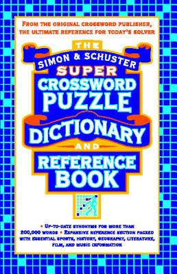 Simon & Schuster Super Crossword Puzzle Dictionary And Reference Book, Lark Productions LLC