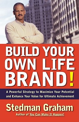 Image for BUILD YOUR OWN LIFE BRAND!: A POWERFUL STRATEGY TO MAXIMIZE YOUR POTENTIAL AND ENHANCE YOUR VALUE