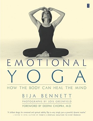 Image for Emotional Yoga, How the Body Can Heal the Mind