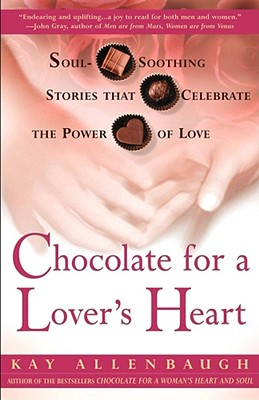 Image for Chocolate for a Lover's Heart: Soul-Soothing Stories that Celebrate the Power of Love