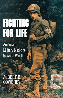Image for Fighting for Life: American Military Medicine in World War II