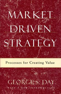 Image for Market Driven Strategy: Processes for Creating Value