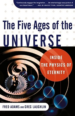 Image for The Five Ages Of The Universe: Inside The Physics